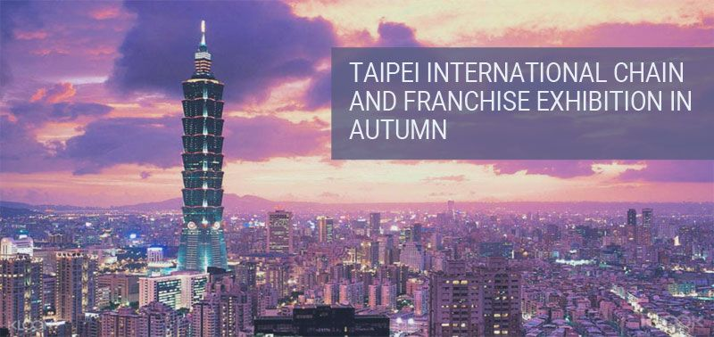 Taipei International Chain and Franchise Exhibition in Autumn, 2018