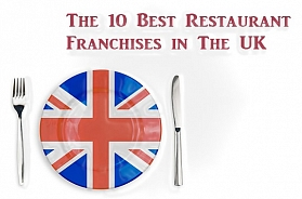 The 10 Best Restaurant Franchises 2020 in The UK