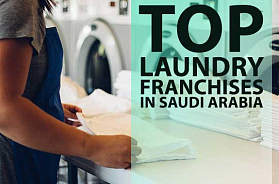 Top 10 Laundry Franchise Business Opportunities in Saudi Arabia in 2021