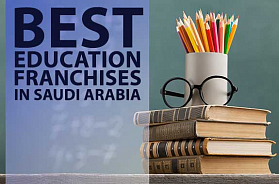 The Best 10 Education Franchise To Own in Saudi Arabia in 2021