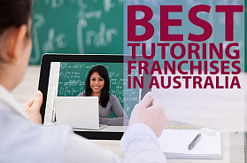 The 10 Best Tutoring Franchise Opportunities in Australia in 2020