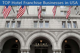 TOP 10 Hotel Franchise Businesses in USA in 2020