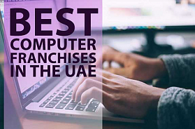 10 Best Сomputer Franchise Opportunities in The UAE in 2021