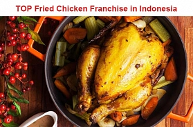 TOP 10 Fried Chicken Franchise Business Opportunities in Indonesia in 2019