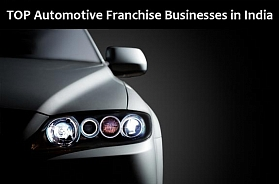TOP 10 Automotive Franchise Businesses in India for 2019