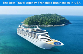 The 5 Best Travel Agency Franchise Businesses in USA for 2020